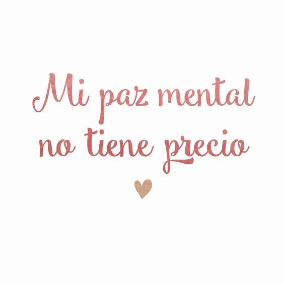 Frases inspiradoras - Mi paz mental no tiene precio ;)