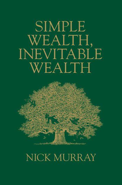 Simple Wealth, Inevitable Wealth