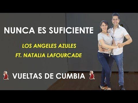 Nunca Es Suficiente Los Angeles Azules Vueltas Y Pasos De Cumbia Youtube Cumbia Los Angeles Azules Youtube