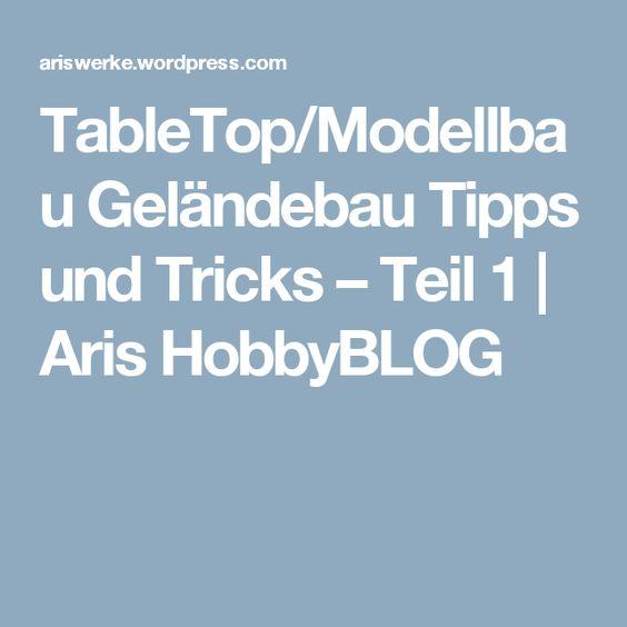 TableTop/Modellbau Geländebau Tipps und Tricks – Teil 1   Aris HobbyBLOG
