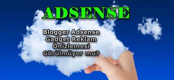Adnan Güney: Blogger Adsense Gadget Reklam Önizleme Görülmüyor ...