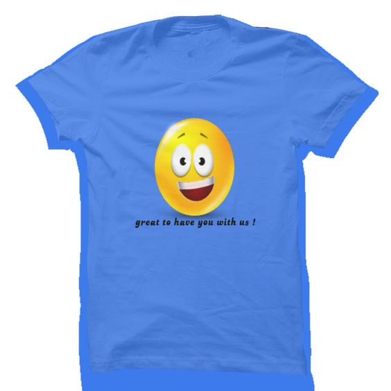 (New Tshirt Great) Great to have you with us [Teeshirt 2016] Hoodies, Funny Tee Shirts