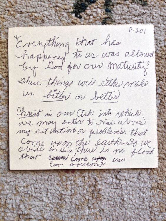 A scripture my Mom had written down. Very special to see her hand-writing now that she is watching over us.