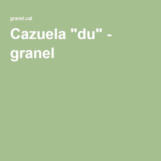 "Cazuela ""du"" - granel"