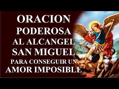 ORACIÓN PODEROSA AL ARCÁNGEL SAN MIGUEL PARA CONSEGUIR UN AMOR ...