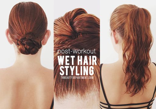 Post-workout styling ideas for wet hair from The Beauty Department, great for when you don't have time to get your hair dry and need to go back to the office!