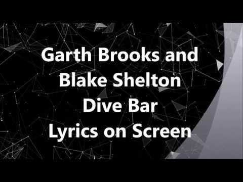 Garth Brooks Blake Shelton Dive Bar Lyrics On Screen Youtube