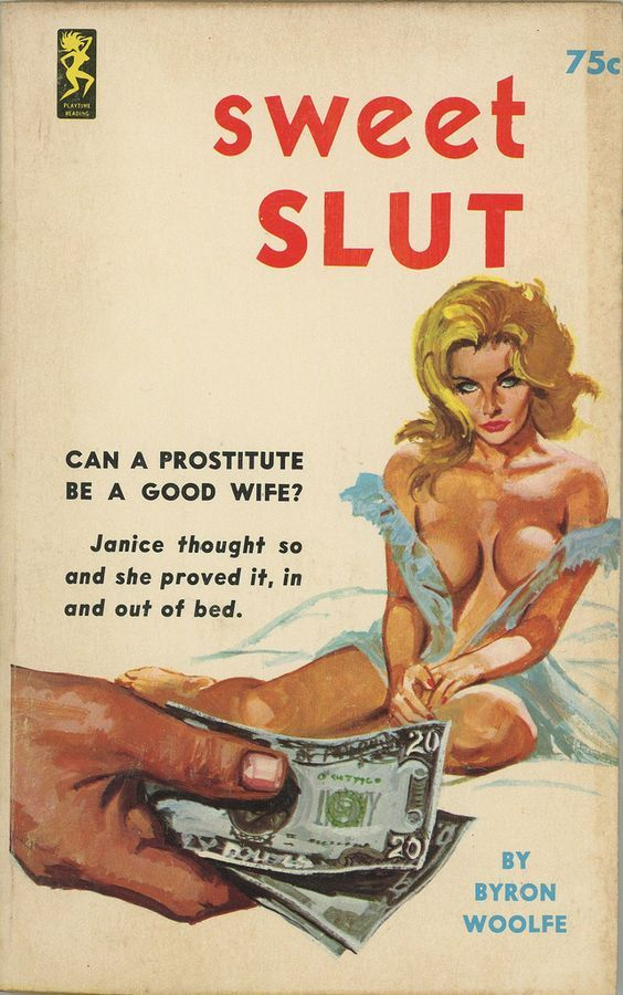 Sweet Slut...Can a prostitute be a good wife? Janice thought so and she proved it in and out of bed. (Byron Woolfe)