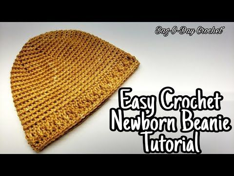 How To Crochet An Easy Newborn Beanie Hat Going Home In Style Bag O Day Crochet Tutorial 615 Youtube Crochet Tutorial Newborn Crochet Crochet Baby Hats