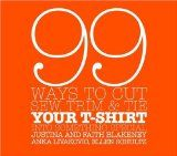 Lots of t-shirt makeovers. 99 Ways to Cut, Sew, Trim, and Tie Your T-Shirt into Something Special