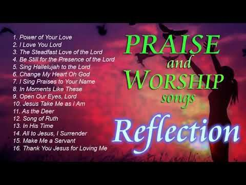 Praise And Worship Songs For Reflection Youtube Praise And