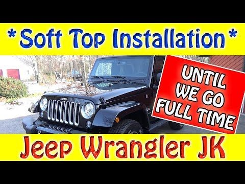 Hard Top Removal Soft Top Install Until We Go Full Time Jeep