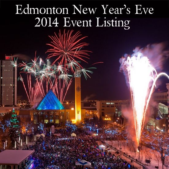 What to do for New Year's Eve in #Edmonton - 2014 event listing! #yeg