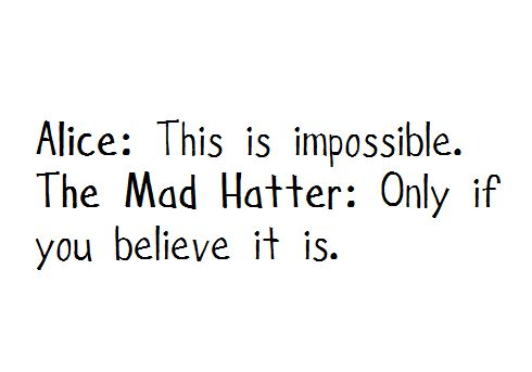 """just BELIEVE!    The word """"impossible"""" says i'm possible!!!!:"""