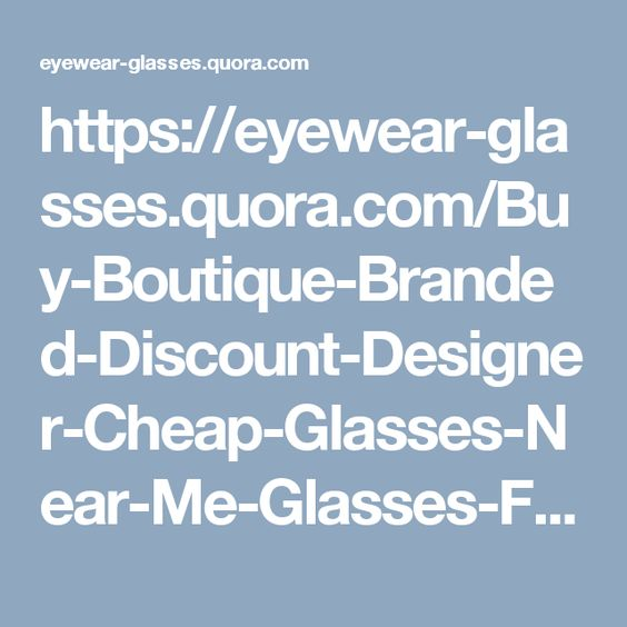 httpseyewear glassesquoracombuy boutique