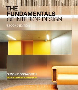 Pdf Download The Fundamentals Of Interior Design By Simon Dodsworth Free Epub Interior Design Books Interior Design Process International Interior Design