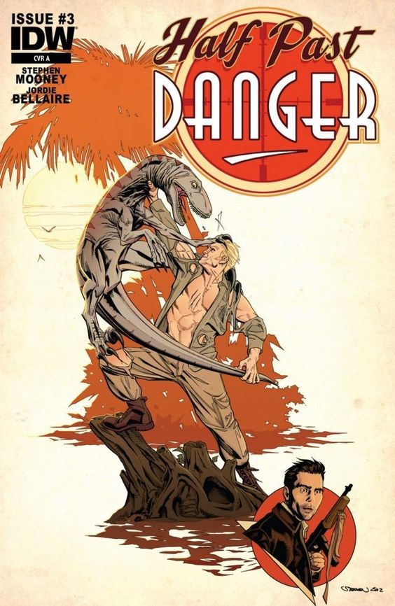 Half Past Danger #3 (of 6) (Prep Cover) #IDW #HalfPastDanger On Sale: 7/17/2013