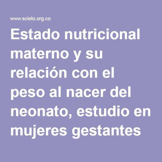 Estado nutricional materno y su relación con el peso al nacer del neonato, estudio en mujeres gestantes de la red pública hospitalaria de…