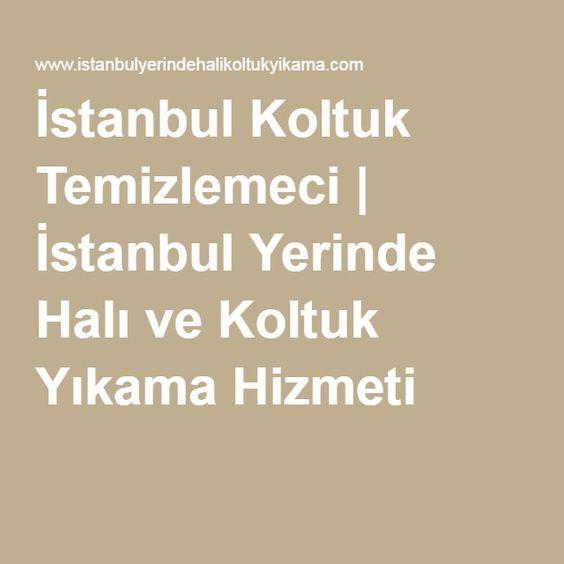 İstanbul Koltuk Temizlemeci | İstanbul Yerinde Halı ve Koltuk Yıkama Hizmeti