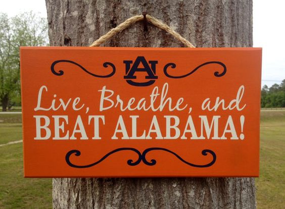 AUBURN Tigers Live, Breathe, and BEAT ALABAMA!  sign by KRCustomWoodcrafts