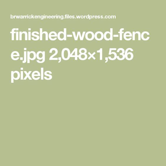 finished-wood-fence.jpg 2,048×1,536 pixels