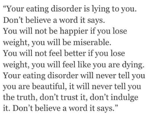 """Your eating disorder is lying to you."" Yes, but the words can sound so convincing when they come in the form of your own voice.:"