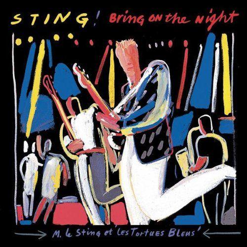 Bring on the Night - Sting