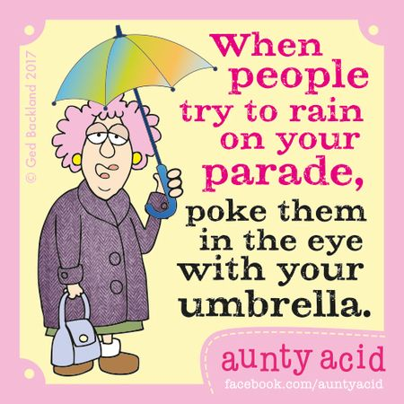 When people try to rain on your parade ....: