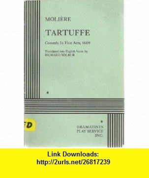 TARTUFFE - COMEDY IN FIVE ACTS, 1669 Moliere, Richard Wilbur ,   ,  , ASIN: B0026NMMYQ , tutorials , pdf , ebook , torrent , downloads , rapidshare , filesonic , hotfile , megaupload , fileserve