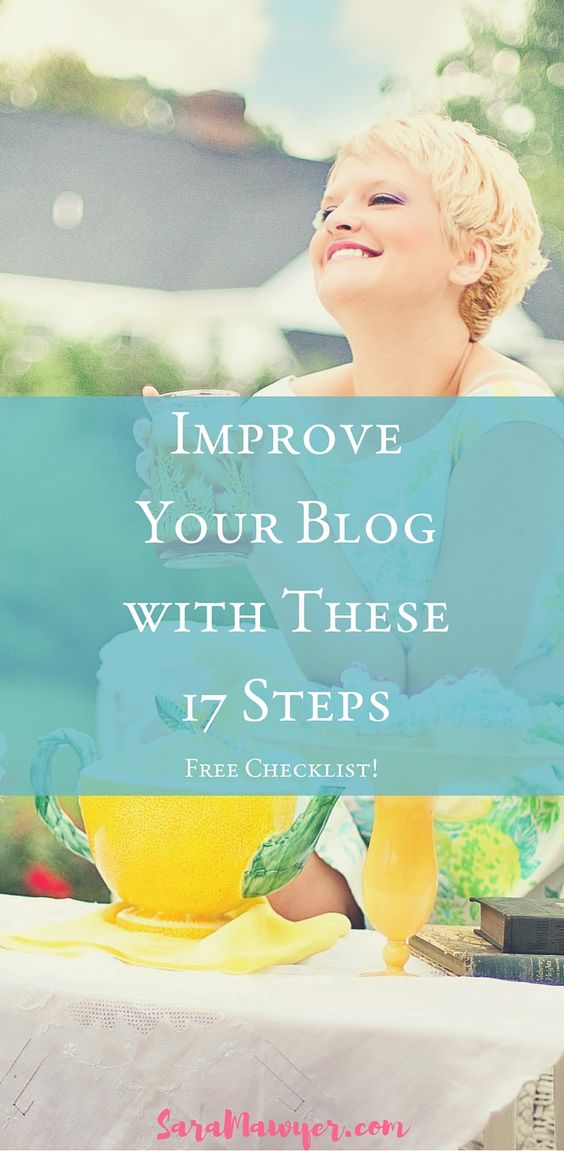 17 Easy Steps to Improve Your Blog and help you stay on track.