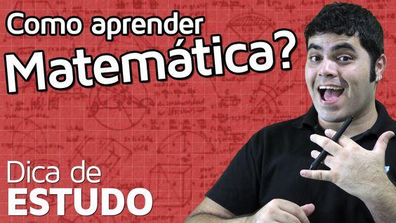 COMO APRENDER MATEMÁTICA?   Matemática Rio