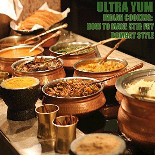 Indian Cooking: How to Make Stir Fry Bombay Style, http://www.amazon.com/dp/B00V416HOW/ref=cm_sw_r_pi_awdm_U4M2vb0V845TJ