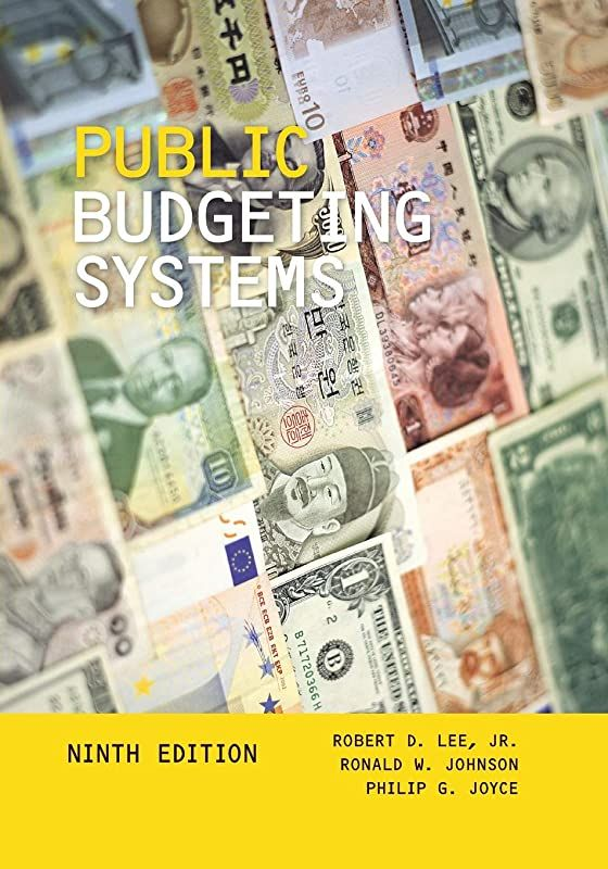 Free Download Public Budgeting Systems Author Robert D Lee Jr