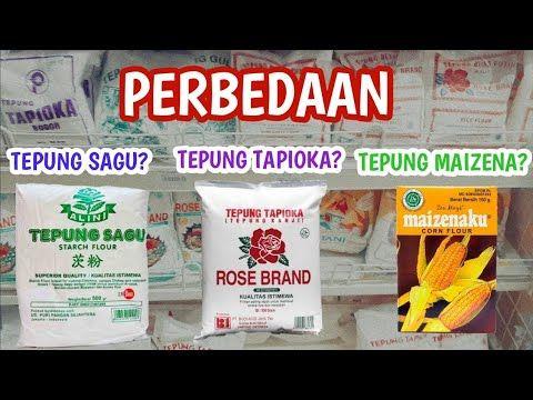 Perbedaan Tepung Sagu Tepung Tapioka Dan Tepung Maizena Versi Dhasilfa Raditya Youtube Tepung Resep Resep Makanan