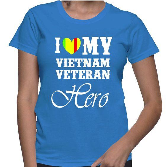 I Love My Vietnam Veteran Hero T-Shirt