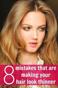 PinTutorials: 8 Mistakes that are making your hair look thinner