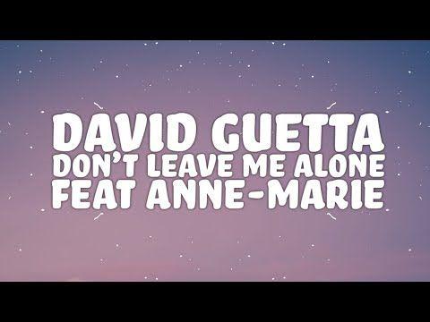 David Guetta Anne Marie Don T Leave Me Alone Lyrics