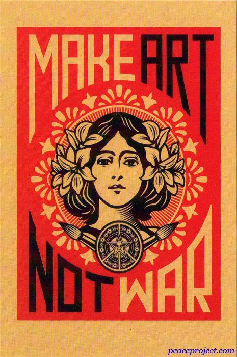 Make Art Not War - Postcard  http://www.peaceproject.com/postcards