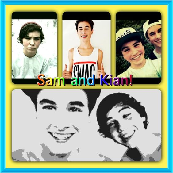 I made this. I love Sam and Kian! Check out their videos on YouTube they rock!!!!