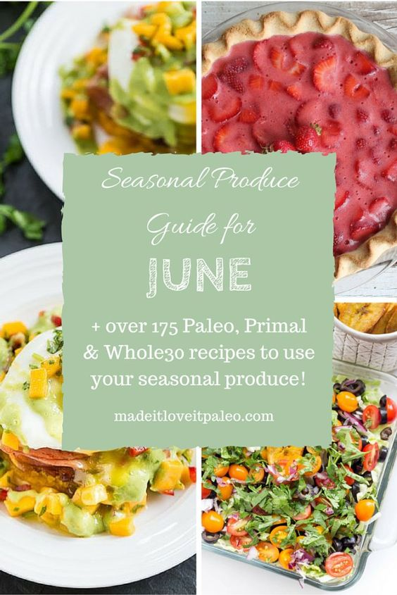 Seasonal Produce Guide for June + over 175 recipes to use your seasonal produce!