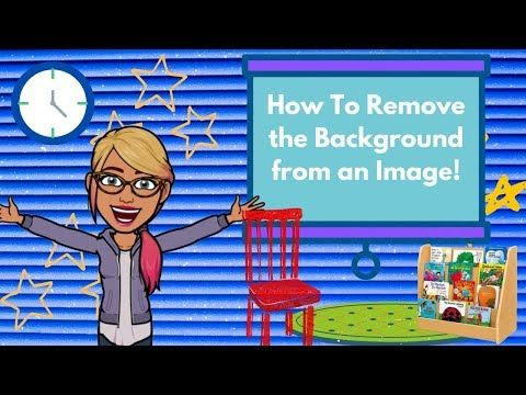 How To Remove The The Background From An Image Bitmoji Basics And Google Slides Youtube Classroom Background Classroom Images Virtual Classrooms