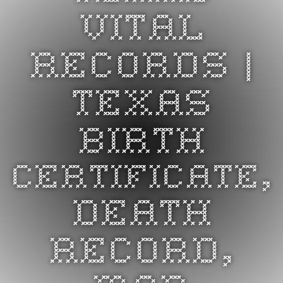 Texas Vital Records   Texas Birth Certificate, Death Record, Marriage license
