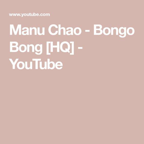 Manu Chao Bongo Bong Hq Youtube In 2020 Bongo Bong Manu Chao Bongo