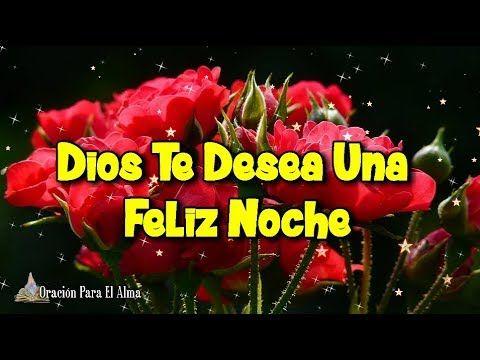 Dios Te Desea Una Feliz Y Bendecida Noche Hermoso Mensaje Para