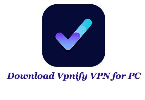 Download Vpnify Vpn For Pc Latest Free Version To Unblock Web Content Browse Anonymously And Hide Your Ip Free Vpn U Download Free App Mac Download Best Vpn