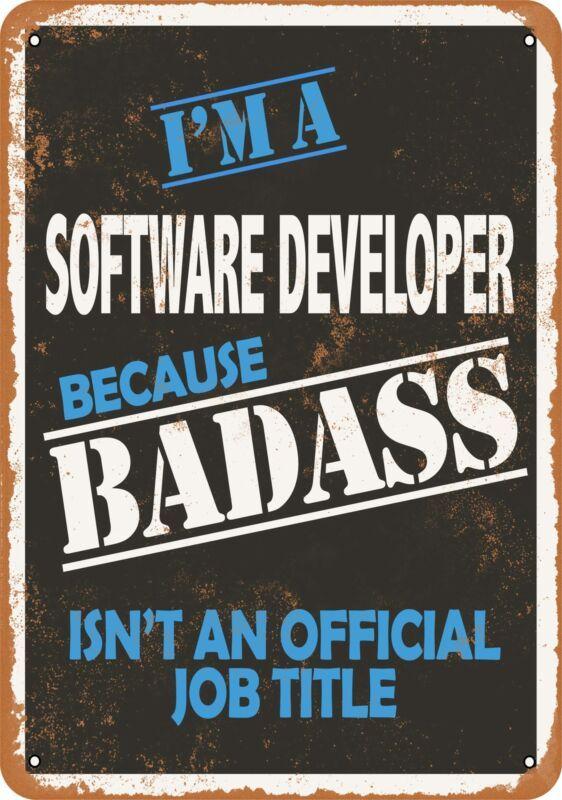 7x10 Metal Sign Badass Software Developer Rusty Look In 2020 Metal Signs Plaque Sign Ebay