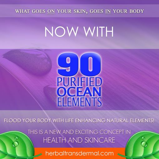 What is 90 ocean elements and what does it do for my skin?  Find out now  http://www.herbaltransdermal.com/101.htm