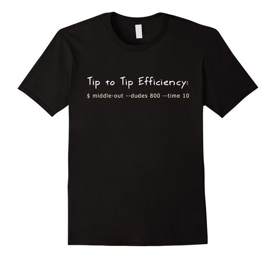 Tip to Tip Efficiency Code Shirt, Funny Nerdy Silicon Valley Gift