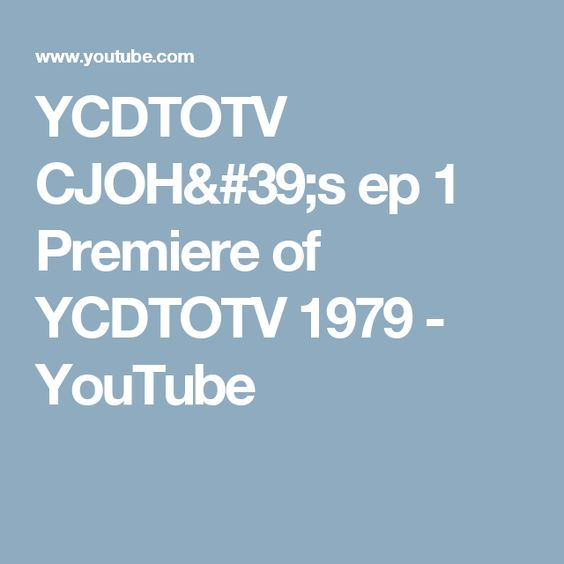 YCDTOTV CJOH's ep 1 Premiere of YCDTOTV 1979 - YouTube