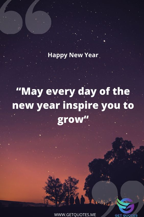 """""""May every day of the new year inspire you to grow"""" ."""